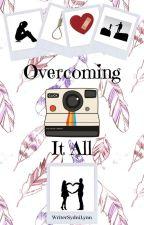 Overcoming It All ~ Book 3 by WriterSydniLynn