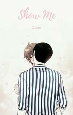Show Me [2Jae] by OtterBiased