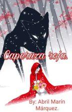 Caperuza roja by AbrilMarquez377