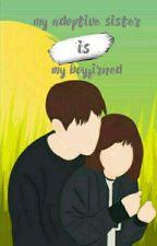 My Adoptive Sister Is My Boyfriend by ptridhrmnka