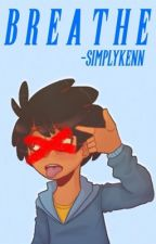 Breathe    Max X Reader - Camp Camp by -SimplyKenn