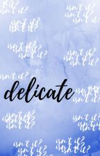 ∆ Delicate ∆ [narry] by sottnarry