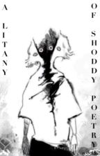 A Litany of Shoddy Poetry by ehcetera