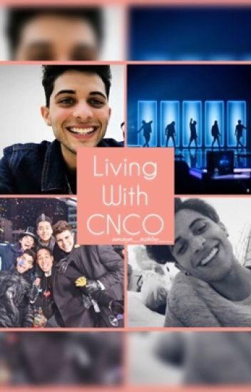 Living With CNCO!