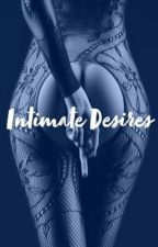 Intimate Desires  by graphicwriter101