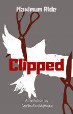 Clipped - A Fang x Max Thriller by KentuckyPriedChicken