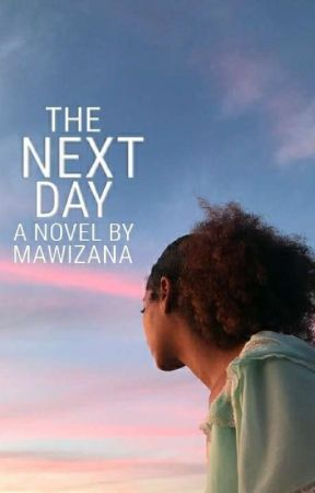 The Next Day  by Mawizana