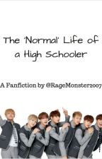 The 'Normal' Life of A HighSchooler by RageMonster2007