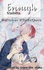 Enough - TodorokixReader (Tradotta) by sara_the_otaku