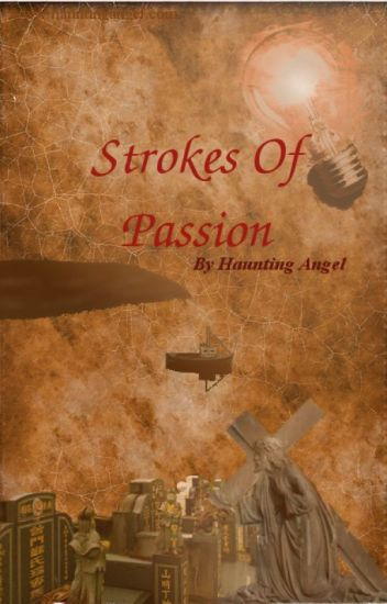 Strokes of Passion