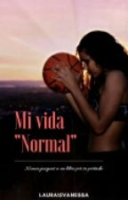 "Mi vida ""Normal"" by Laura15Vanessa"