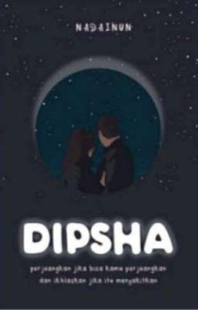 Dipsha  [TELAH TERBIT] by Nadainun13