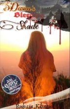 Dawn's Bleeding Shade. |editing| by RubaiaKhatun