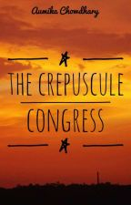 The Crepuscule  Congress by marvelme212