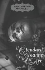 L'Étendard de Jeanne d'Arc | FERMÉ by PhoenixPotterWard