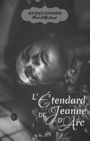 L'Étendard de Jeanne d'Arc   OUVERT by PhoenixPotterWard