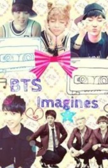 BTS Imagines to Enjoy~