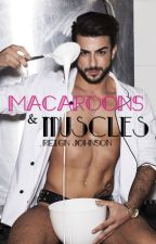 Macaroons & Muscles by rainyreign