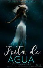 Feita de Água by gabi_fdf