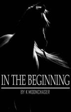 In the Beginning by KMoonchaser