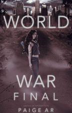 World War Final : Completed by AuggiesStories