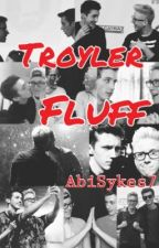 Troyler Fluff (One Shots) by TheRealGerardWay