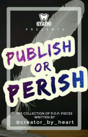 Publish Or Perish: creator_by_heart edition by creator_by_heart