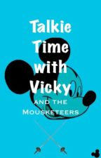 Talkie Time with Vicky and the Mousketeers  by VickeyTheMouse