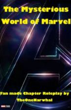 The Mysterious World of Marvel {Chapter RP} by TheOneNarwhal