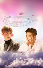 SWEETISH [Completed] by Lavie_Chan