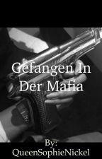 <Gefangen in der Mafia>   {Mafialeben} by QueenSophieNickel