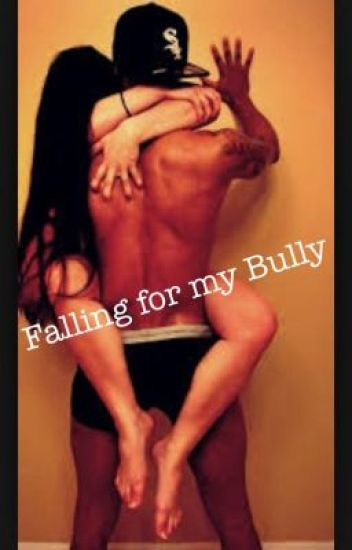 Falling for my bully