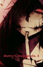 Memy-Creepypasta 2 by Jeffthekiller0101