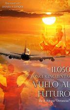 """11.050 (Once cincuenta): Vuelo al futuro""- ( Completa) by DanielaGesqui"