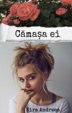 Cămașa ei by kira_andreea