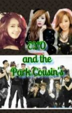 EXO and the Park Cousin's [EXO FANFIC] by AteConyo