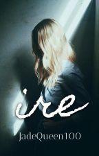 Ire | Slow Updates by JadeQueen100