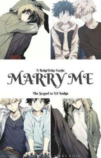 Marry Me (A BakuDeku Fanfic)