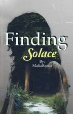 Finding Solace by MaliaReeds