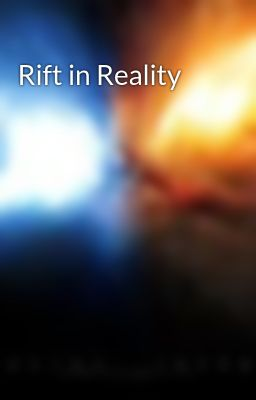 Rift in Reality