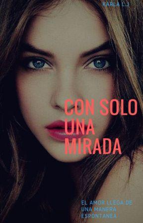 Con  Solo una Mirada by Karlucha1