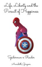 Life, Liberty, and the Pursuit of Happiness: Spiderman x Reader by Annabeth_Wayne