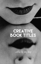 Creative Book Titles by scuttlebirds