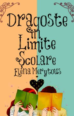 Dragoste în limite școlare by ElenaMerytous