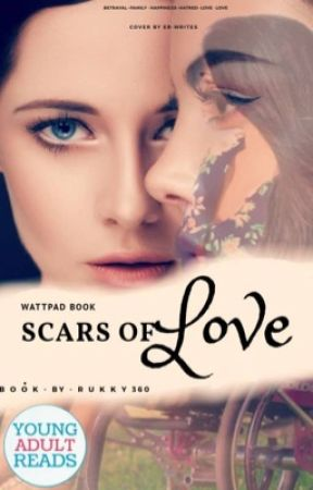SCARS OF LOVE ❤️  by Rukky360