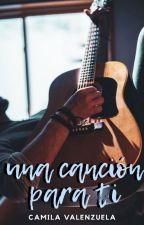 Una canción para ti by camivalenzuelita