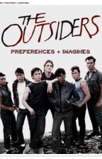 The Outsiders: Preferences and Imagines by _Bella_Bee_