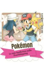 Pokémon: LE MIE FANFICTION SULLA PEARLSHIPPING by Betty_oo7