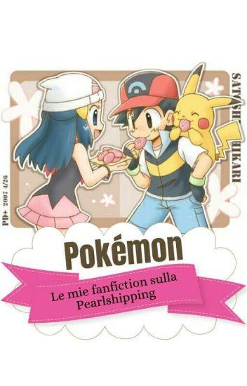 Pokémon: LE MIE FANFICTION SULLA PEARLSHIPPING