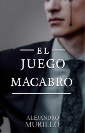 El Juego Macabro (¡Completa!) by AlejandroMurillo42